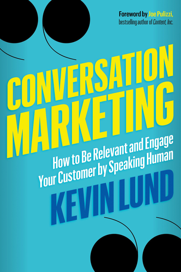 Conversation Marketing - How to Be Relevant and Engage Your Customer by Speaking Human - cover