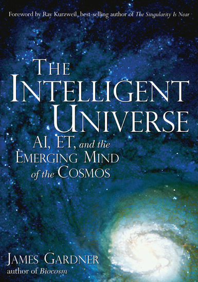 The Intelligent Universe - AI ET and the Emerging Mind of the Cosmos - cover