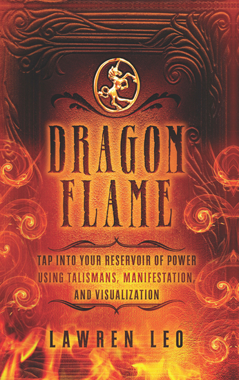 Dragonflame - Tap Into Your Reservoir of Power Using Talismans Manifestation and Visualization - cover