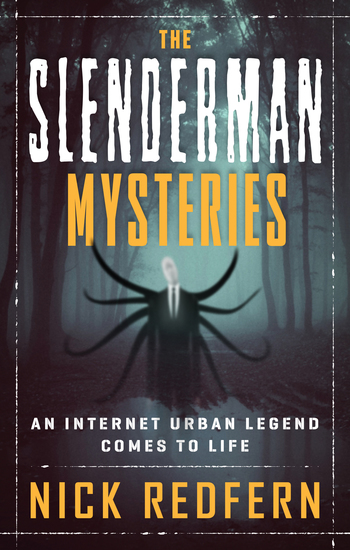 The Slenderman Mysteries - An Internet Urban Legend Comes to Life - cover