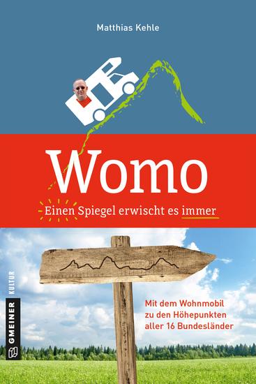 Womo ؎ Einen Spiegel erwischt es immer - Mit dem Wohnmobil zu den Höhepunkten aller 16 Bundesländer - cover