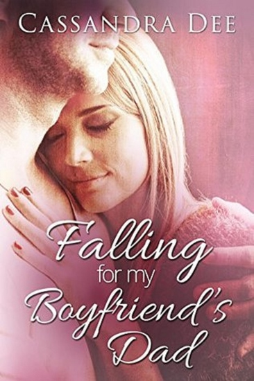Falling for My Boyfriend's Dad - A Billionaire Bad Boy Romance - cover