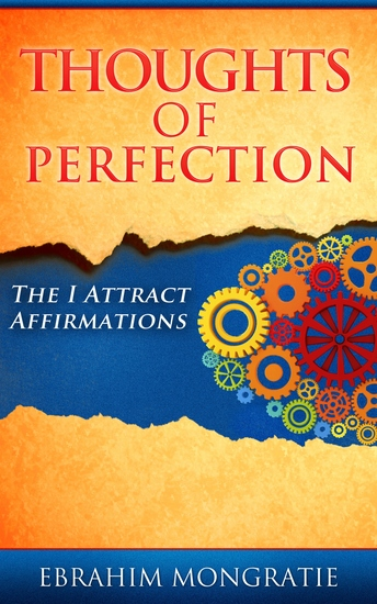 Thoughts of Perfection - The I attract affirmations - cover