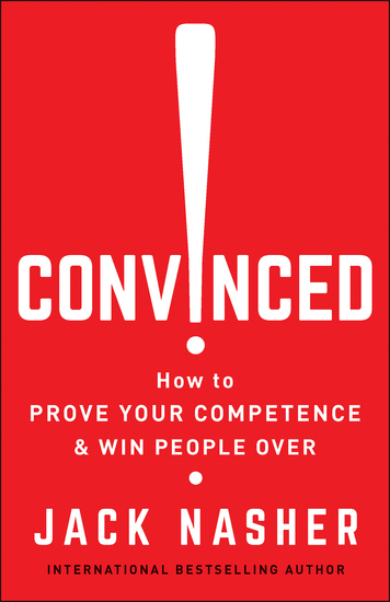 Convinced! - How to Prove Your Competence & Win People Over - cover