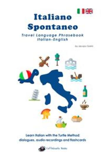 Italiano Spontaneo - Travel Language Phrasebook Italian-English - Learn Italian with the Turtle Method - cover