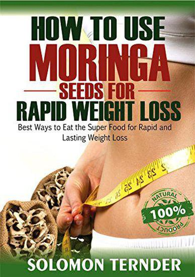 How To Use Moringa Seeds For Rapid Weight Loss - cover