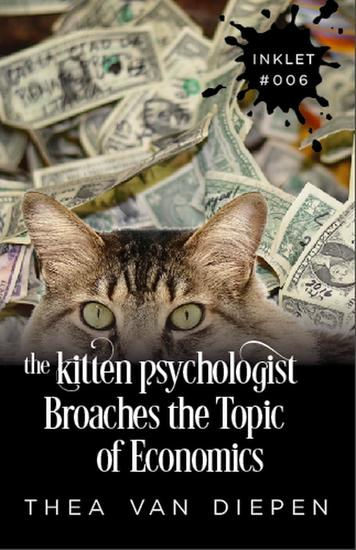 The Kitten Psychologist Broaches The Topic of Economics - Inklet #6 - cover