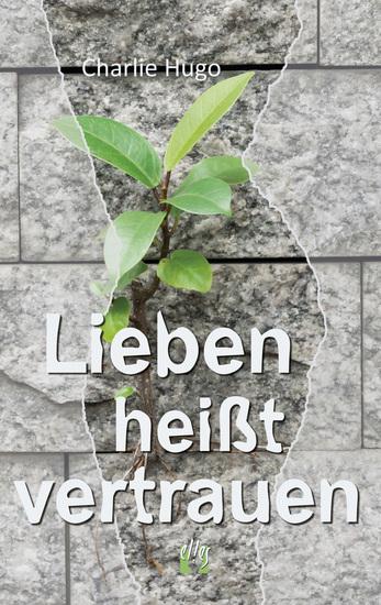 Lieben heißt vertrauen - Liebesroman - cover