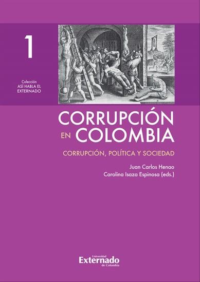 Corrupción en Colombia - Tomo I: Corrupción Política y Sociedad - cover