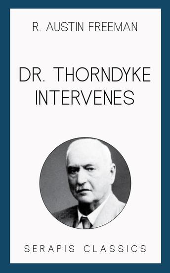 Dr Thorndyke Intervenes (Serapis Classics) - cover