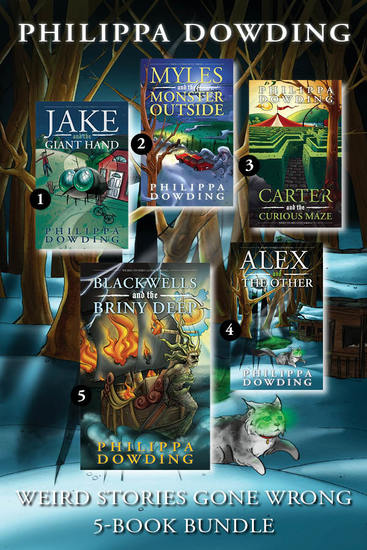 Weird Stories Gone Wrong 5-Book Bundle - Carter and the Curious Maze Myles and the Monster Outside Jake and the Giant Hand Alex and The Other Blackwells and the Briny Deep - cover