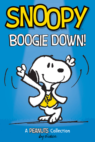 Snoopy: Boogie Down! (PEANUTS AMP Series Book 11) - A PEANUTS Collection - cover