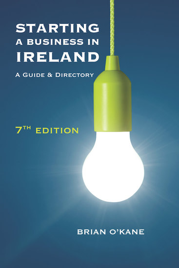 Starting a Business in Ireland 7e - A Guide & Directory - cover