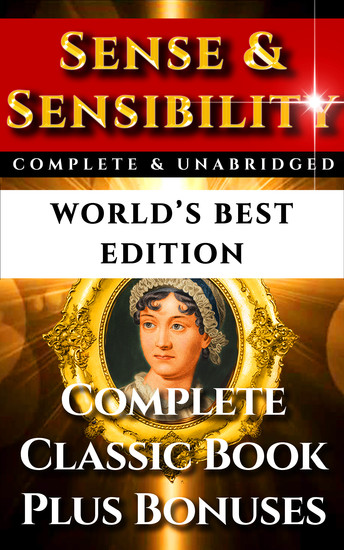 Sense and Sensibility - World's Best Edition - The Complete and Unabridged Classic Period Romance - cover