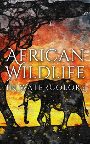 African Wildlife In Watercolors - cover