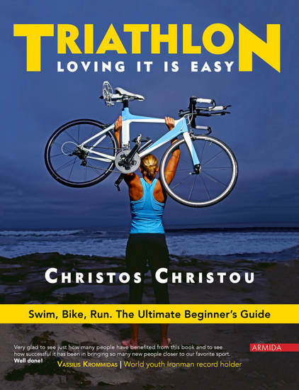 Triathlon Loving it is easy - Swim Bike Run: The Ultimate Beginner's Guide - cover