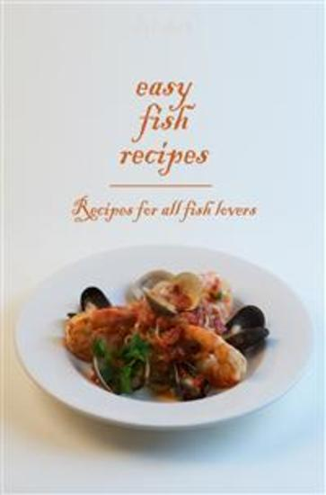 Easy Fish Recipes - Recipes for all fish lovers - cover