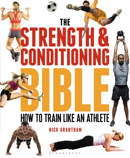 The Strength and Conditioning Bible - How to Train Like an Athlete - cover