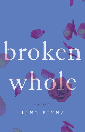 Broken Whole - A Memoir - cover