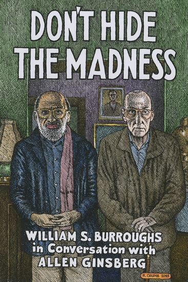 Don't Hide the Madness - William S Burroughs in Conversation with Allen Ginsberg - cover