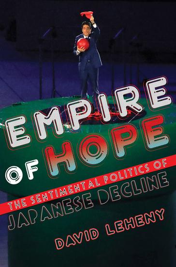 Empire of Hope - The Sentimental Politics of Japanese Decline - cover