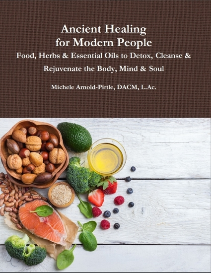 Ancient Healing for Modern People: Food Herbs & Essential Oils to Detox Cleanse & Rejuvenate the Body Mind & Soul - cover