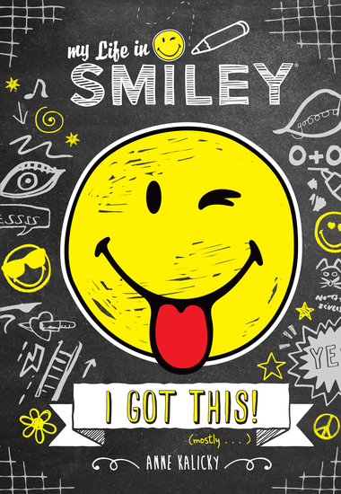 My Life in Smiley (Book 2 in Smiley series) - I Got This! - cover