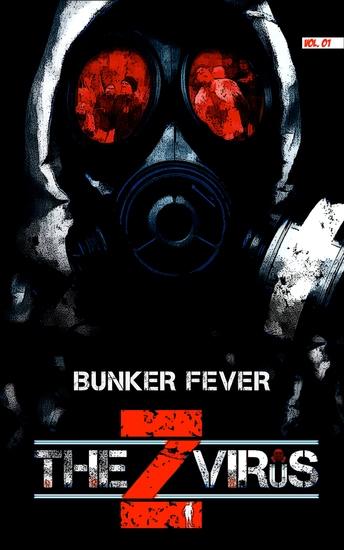The Z Virus Volume 1 - Bunker Fever - cover