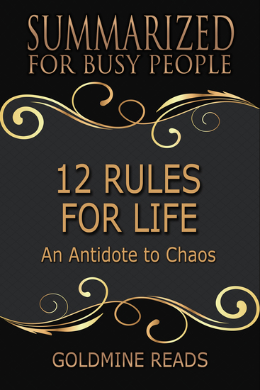 12 Rules for Life - Summarized for Busy People - An Antidote to Chaos: Based on the Book by Jordan B Peterson - cover