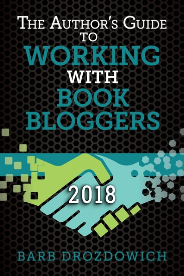 The Author's Guide to Working with Book Bloggers - Developed from a survey of 700+ Book Bloggers - cover