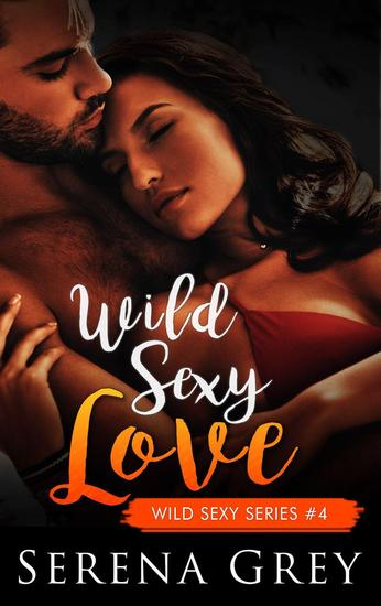 Wild Sexy Love - Wild Sexy Series #4 - cover