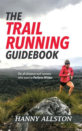 The Trail Running Guidebook: For All Trail Runners Who Want to Perform Wilder - cover