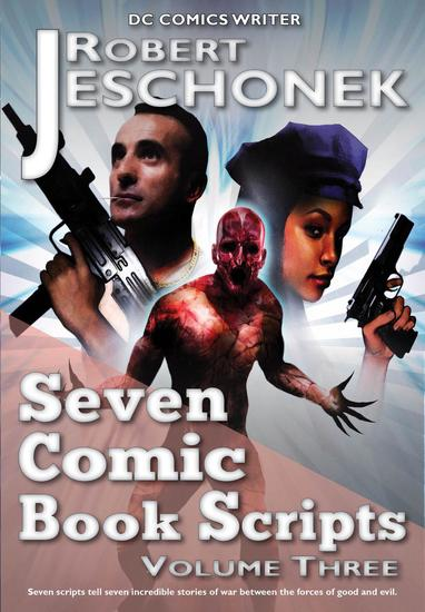 Seven Comic Book Scripts Volume 3 - cover