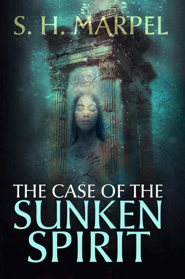 The Case of the Sunken Spirit - Ghost Hunters Mystery-Detective - cover