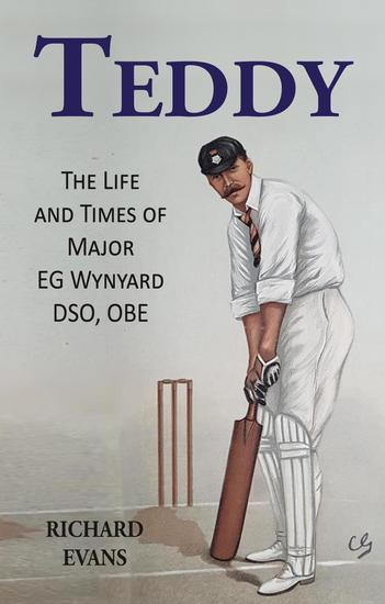 Teddy: The Life and Times of Major EG Wynyard DSO OBE - cover
