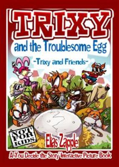 Trixy and the Troublesome Egg - Trixy and Friends - cover