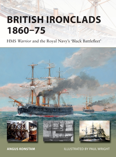 British Ironclads 1860–75 - HMS Warrior and the Royal Navy's 'Black Battlefleet' - cover