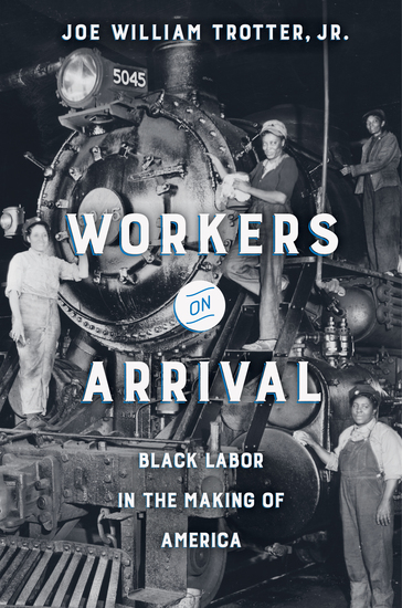 Workers on Arrival - Black Labor in the Making of America - cover