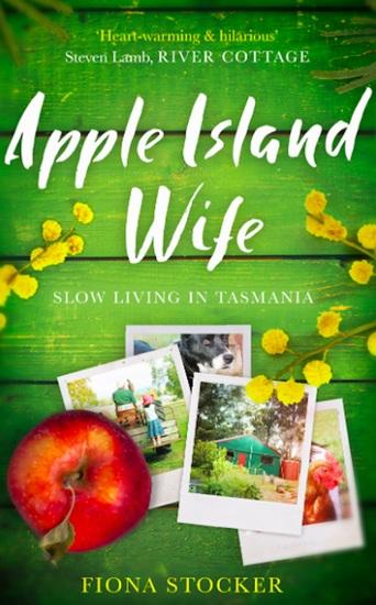 Apple Island Wife - Slow Living In Tasmania - cover