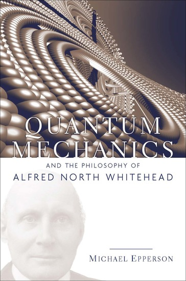 Quantum Mechanics and the Philosophy of Alfred North Whitehead - cover