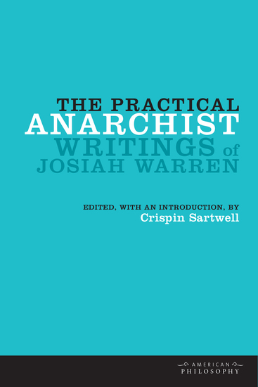 The Practical Anarchist - Writings of Josiah Warren - cover