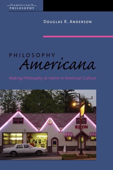 Philosophy Americana - Making Philosophy at Home in American Culture - cover