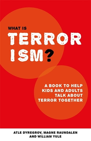 What is Terrorism? - A Book to Help Parents Teachers and other Grown-ups Talk with Kids about Terror - cover