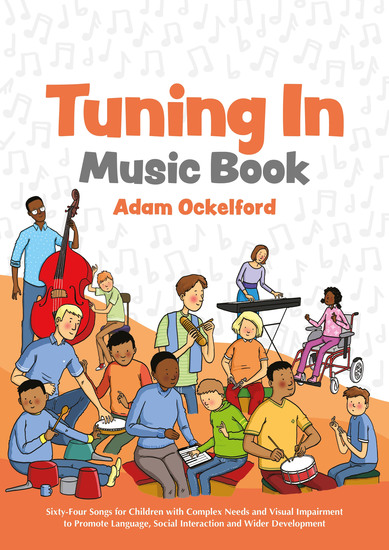 Tuning In Music Book - Sixty-Four Songs for Children with Complex Needs and Visual Impairment to Promote Language Social Interaction and Wider Development - cover