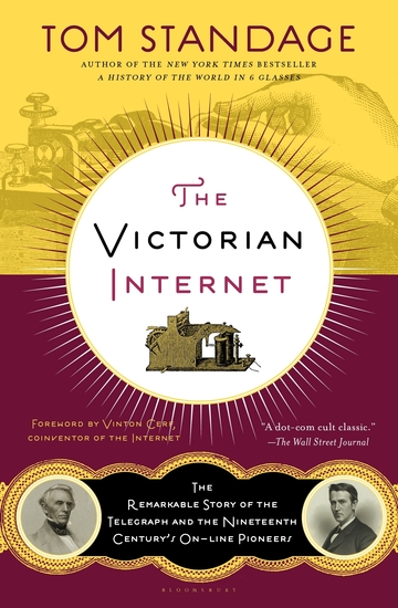The Victorian Internet - The Remarkable Story of the Telegraph and the Nineteenth Century's On-line Pioneers - cover