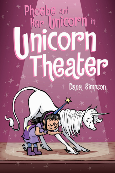 Phoebe and Her Unicorn in Unicorn Theater (Phoebe and Her Unicorn Series Book 8) - cover