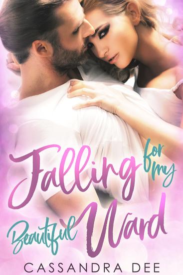 Falling for My Beautiful Ward - A Forbidden Billionaire Romance - cover