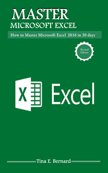 Mastering Microsoft Excel 2016 - How to Master Microsoft Excel 2016 in 30 days - cover