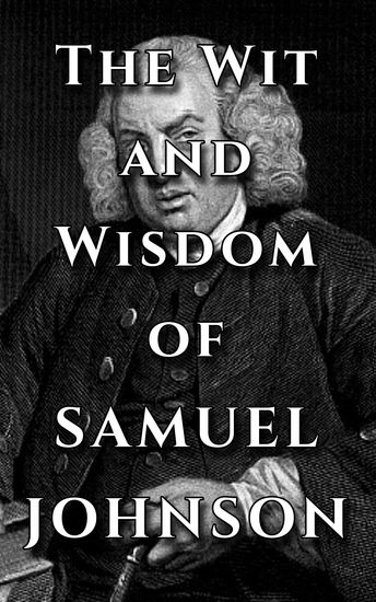 Samuel Johnson Quote Ultimate Collection - The Wit and Wisdom of Samuel Johnson - cover