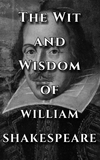 Shakespeare Quotes Ultimate Collection - The Wit and Wisdom of William Shakespeare - cover